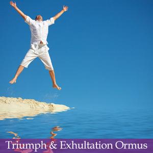 Triumph and Exultation Ormus